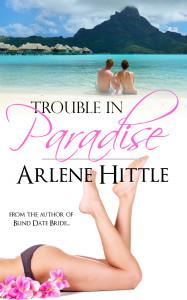 Trouble in Paradise | Arlene Hittle